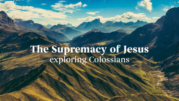 The Supremacy of Jesus
