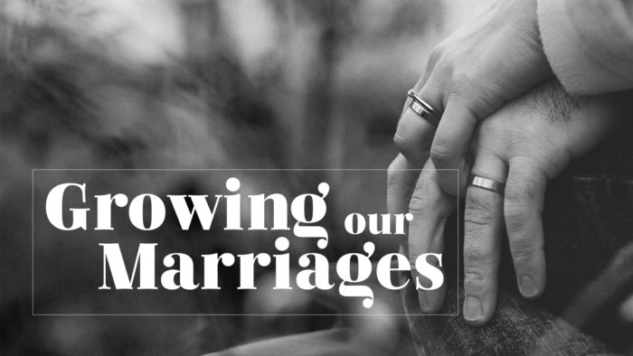 Growing Our Marriages