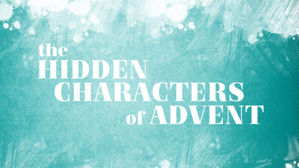 The Hidden Characters of Advent