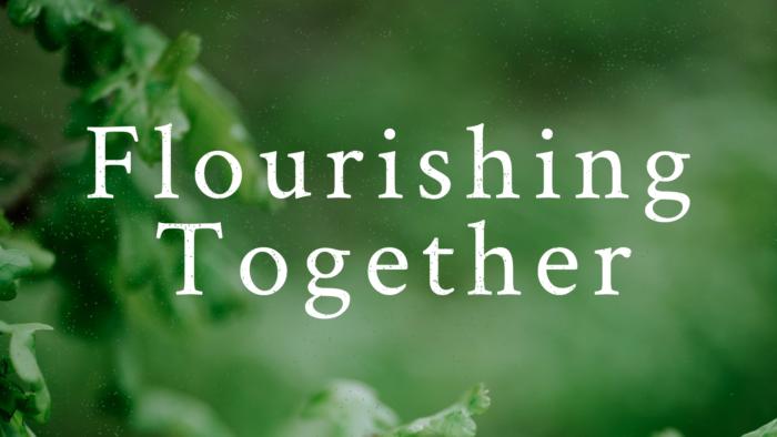 Flourishing Together